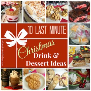 10 Last Minute Christmas Drink and Dessert Ideas