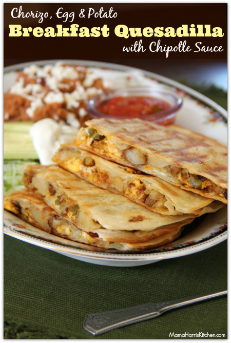 chorizo, egg and potato breakfast quesadilla with chipotle sauce #VivaLaMorena #shop #cbias - Mama Harris' Kitchen