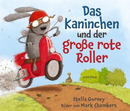 """Stella Gurney und Mark Chambers: """"Das Kaninchen und der grosse rote Roller"""""""