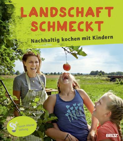 Sarah Wiener Stiftung: Landschaft schmeckt!