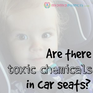Are there toxic chemicals in car seats?