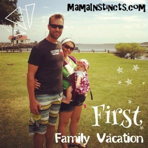 Our first family vacation {by car} with a baby: tips & lessons