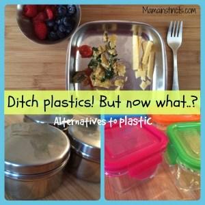 Ditch plastics! But now what..?