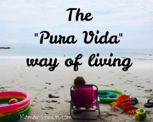 "The ""Pura Vida"" way of living"