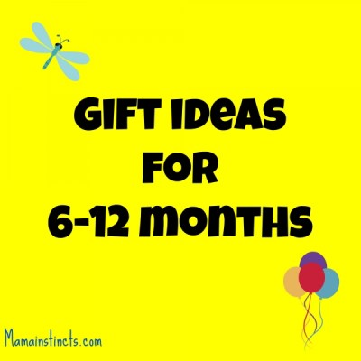Gift ideas for 6-12 months