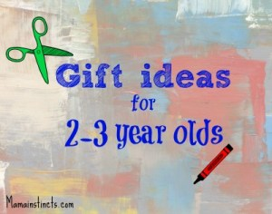 Gift ideas for 2-3 year olds