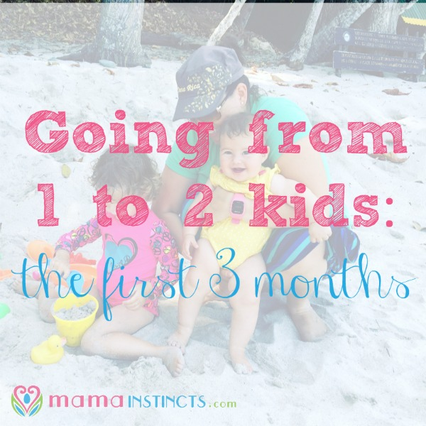 Going from 1 to 2 kids: the first 3 months