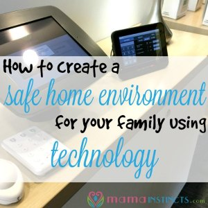 How to create a safe home environment for your family using technology