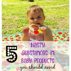 5 Nasty Substances in Baby Products You Should Avoid