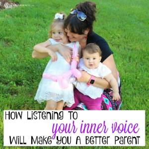 How Listening To Your Inner Voice Will Make You A Better Parent