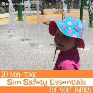 10 Non-Toxic Sun Safety Essentials For Your Family