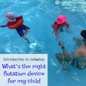 Introduction to swimming: What's the right flotation device for my child