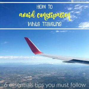 How to Avoid Constipation While Traveling