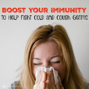 Boost Your Immunity to Help Fight Cold and Cough Germs
