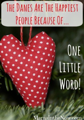 The Danes are the happiest people because of one little word!