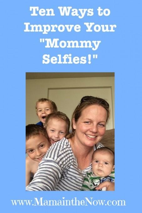 """Ten Ways to Improve Your """"Mommy Selfies"""""""
