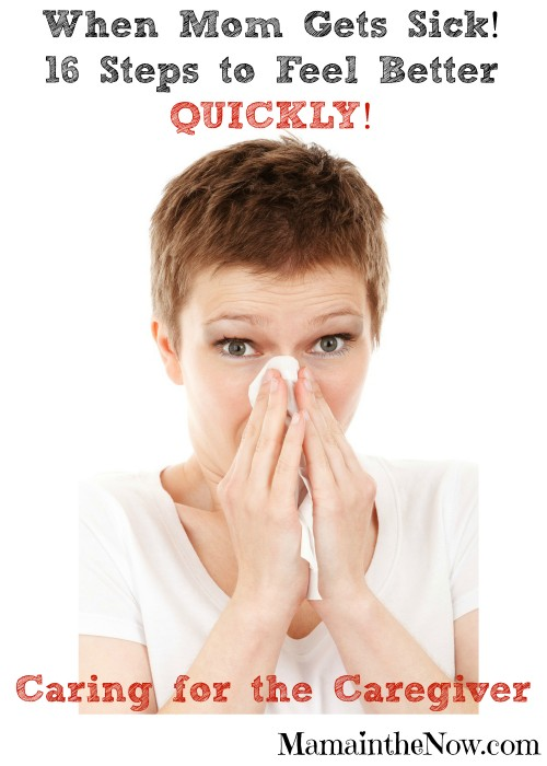 When Mom Gets Sick! 16 Steps to Feel Better QUICKLY!