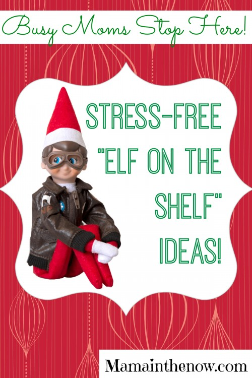 Stress-free Elf on the Shelf Ideas! Busy Moms Stop Here!
