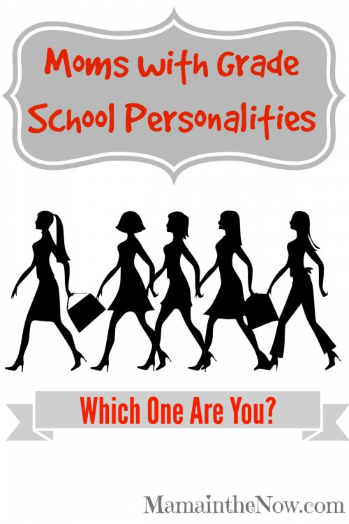 Moms with Grade School Personalities. Which One Are You?