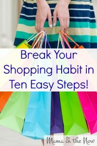 Break Your Shopping Habit in Ten Easy Steps!