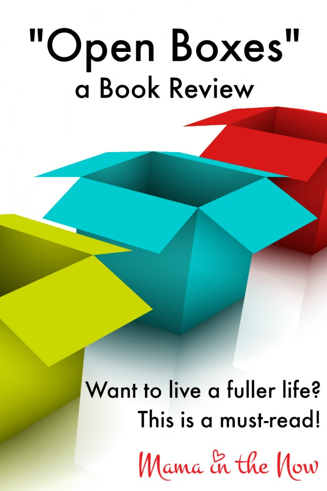 """""""Open Boxes"""" a Book Review. Want to live a fuller life? This is a must-read!"""