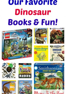 Our Favorite Dinosaur Books and Fun for Children of ALL Ages!