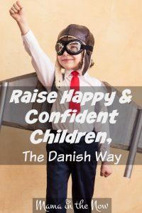 Raise Happy and Confident Children, The Danish Way