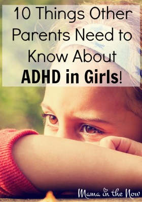 10 Things Other Parents Need to Know About ADHD in Girls