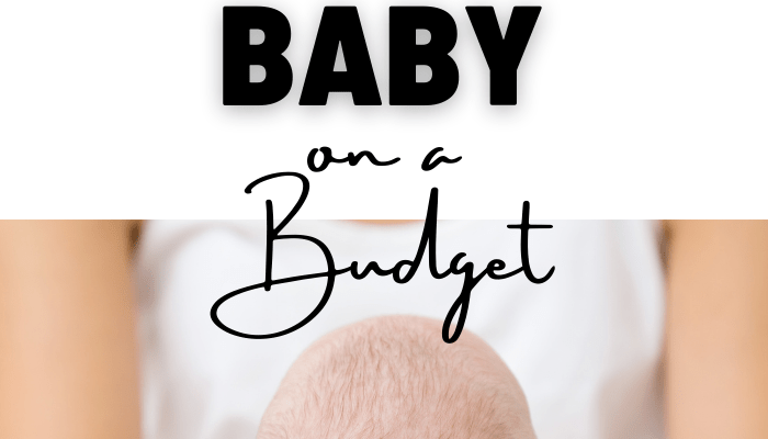 This is How You Too Can Have a Baby on a Budget