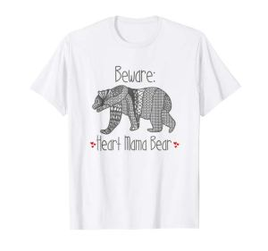 Beware: Heart Mama Bear t-shirt for heart moms