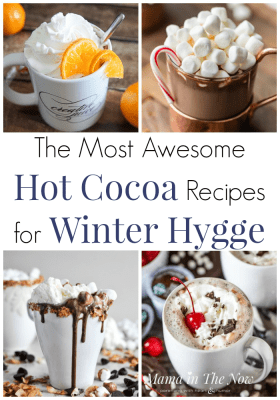 The most awesome Hot Cocoa recipes for winter hygge. Hygge and hot chocolate go hand in hand. Get the best hot chocolate recipes for hygge here. Coziness and hygge with the most awesome hot cocoa recipes for families. Hot cocoa recipes for adults and winter hygge. #Hygge #HotChocolate #HotCocoa #HotCocoaForKids #HotCocoaForAdults #MamaintheNow