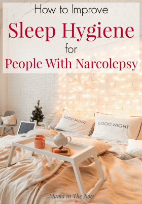 Improve sleep hygiene for people with Narcolepsy. Get a better night's sleep with these sleep hygiene tips. Great sleep tips for tired moms and people with Narcolepsy. Set up your bedroom properly for a better night's sleep. People with Narcolepsy. #NarcolepsyNotAlone #Narcolepsy #MamaintheNow #sleephygiene