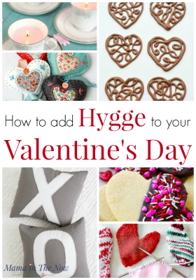 How to add hygge to your Valentine's Day. Valentine's Day crafts for the romantic. Bring coziness, mindfulness and happiness to your Valentine's Day celebration. Danish happiness. Hygge crafts for a beautiful Valentine's day. Valentine's Day crafts. #Valentinesday #Hygge #MamaintheNow #ValentinesDayHygge #ValentinesdayCrafts