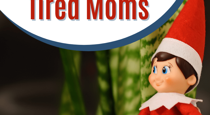 Elf on the Shelf Shortcuts for Tired Moms