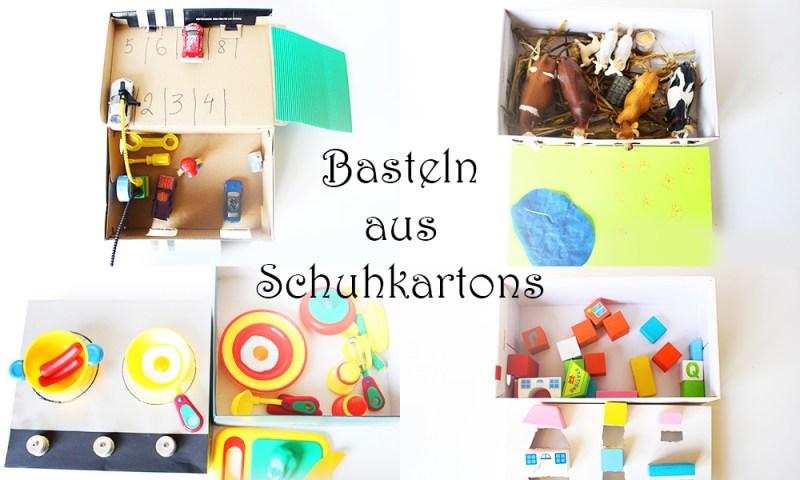 Basteln aus Schuhkartons 4 Ideen Garage, Bauernhof, Spielküche, Steckspiel