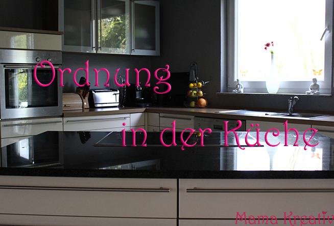 Ordnung in der Küche schaffen - ausmisten, organisieren - Kühlschrank, Schubladen