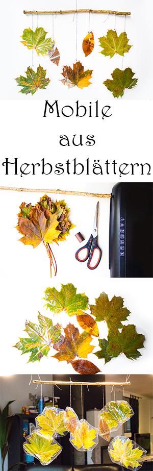 Basteln im Herbst mit Kindern aus Naturmaterialien - Mobile aus Herbstblättern - Blätter laminieren