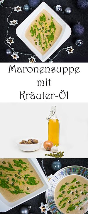 Maronensuppe mit Kräuter-Öl - Maronen Suppe Rezept - perfekt für Winter, Weihnachten, Silvester