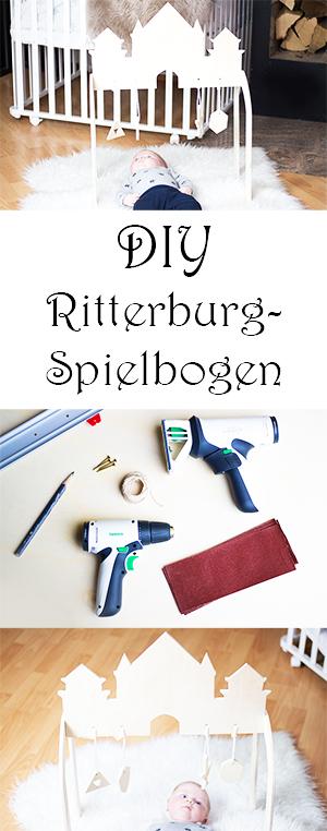 Diy Baby Ritterburg Spielebogen für Baby aus Holz selber machen