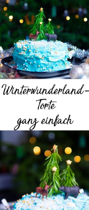 Winterwunderland Torte ganz einfach selber backen zu Weihnachte oder zum Kindergeburtstag im Winter - Winter Wunderland Kuchen Rezept