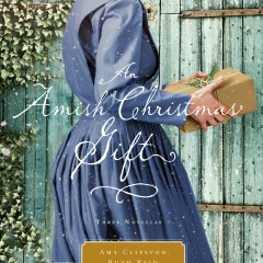 {Book Review} An Amish Christmas Gift by Amy Clipston, Ruth Reid, & Kelly Irvin