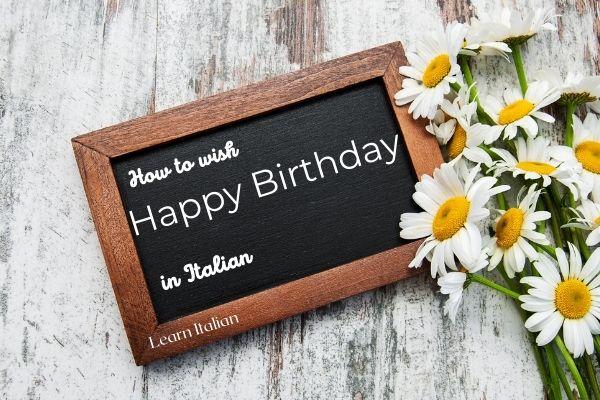 How To Wish Someone A Happy Birthday In Italian Mama Loves Italy