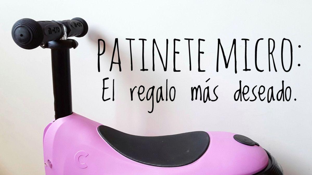 Patinete micro: el regalo más deseado