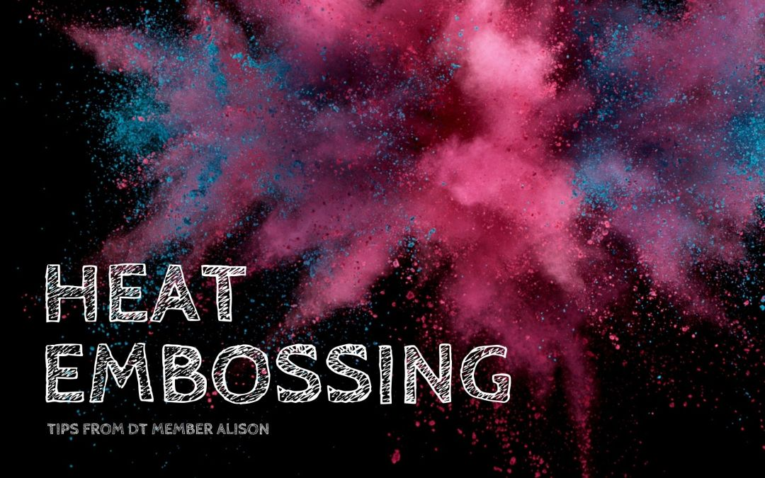 All about Embossing Powders