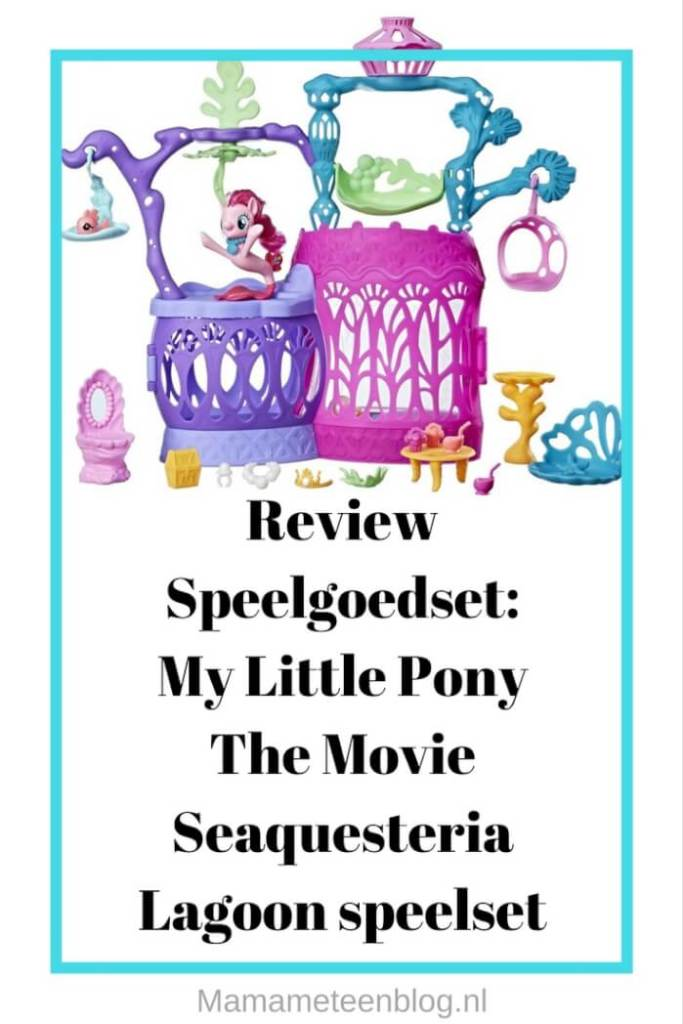 Review speelgoedset My little pony the movie seaquesteria lagoon speelset mamameteenblog.nl