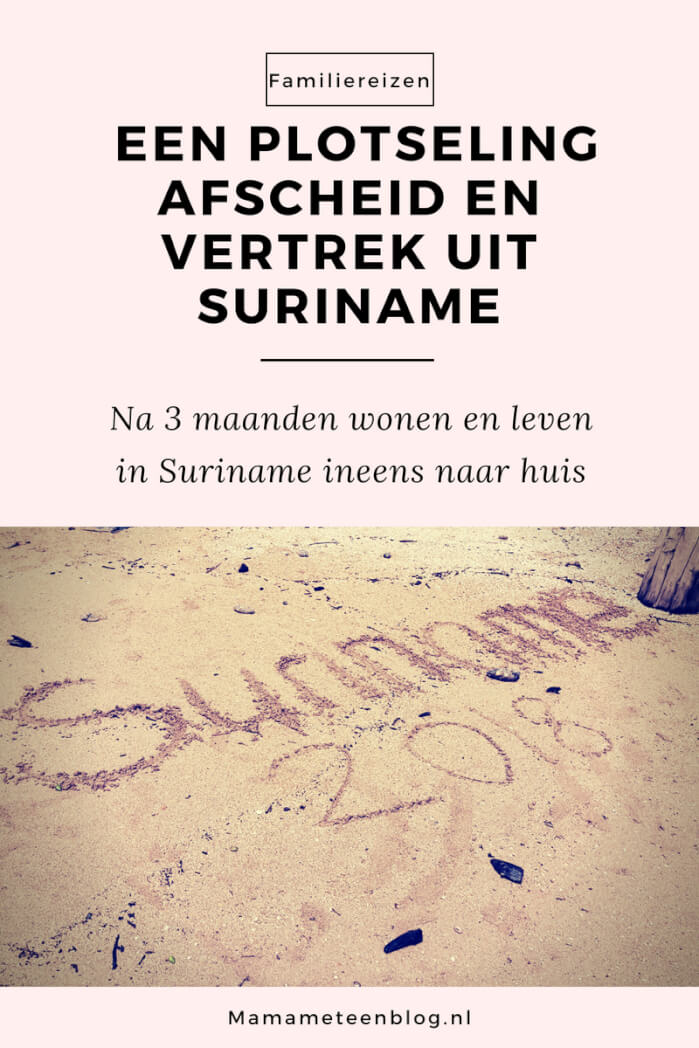 Afscheid en vertrek uit Suriname mamameteenblog.nl