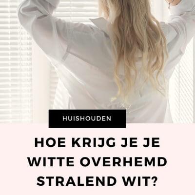 HOE KRIJG JE JE OVERHEMD STRALEND WIT MAMAMETENBLOG.NL