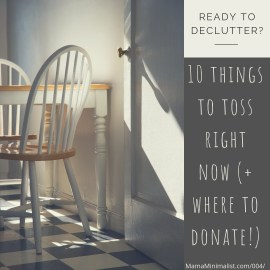 Declutter, minimize + donate these ten items, with reputable charities included.