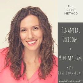 Financial freedom and minimalism with Rose Lounsbury.