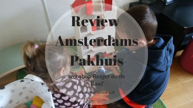 Review Amsterdams pakhuis van Reiger en de Raaf duurzaam houten speelgoed uitgelichte afbeelding